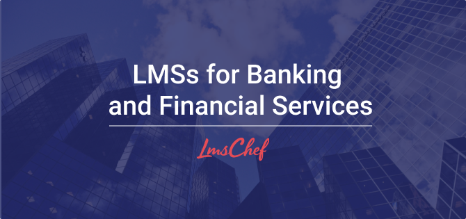 LMSs for Banking and Financial Services
